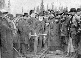 Lord Strathcona driving the last spike at Craigellachie on the Canadian Pacific Railway