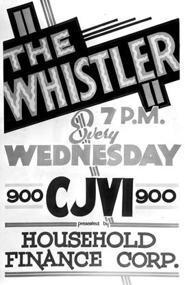 """The Whistler, 7 P.M. Every Wednesday, Cjvi 900."""