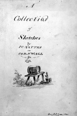 A Collection Of Sketches By I.C. Nattes In Cornwall-[?]C-1815[Images Inside By L.Rawlinson Delinea
