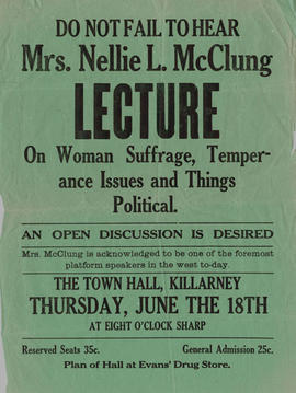 """Do Not Fail to Hear Mrs. Nellie L. McClung Lecture on Woman Suffrage, Temperance Issues and..."