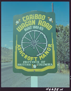 Cariboo Wagon Road Sign, Ashcroft Manor