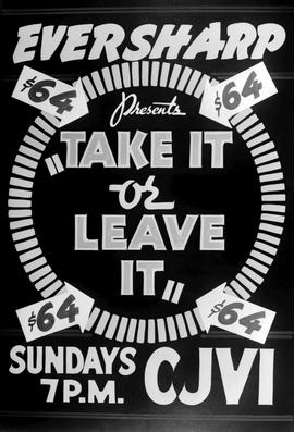 """Eversharp Presents 'Take It Or Leave It' Sundays 7 P.M. Cjvi."""