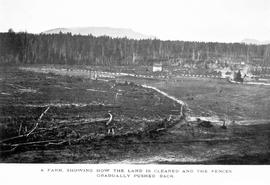 """A farm showing how the land is cleared and the fences gradually pushed back""; Vancouve..."