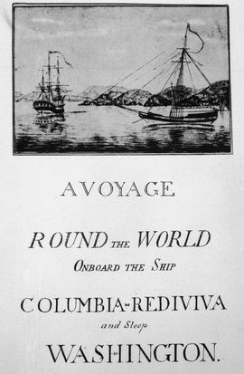 """A Voyage Round the World, Onboard the Ship Columbia-Redivivia and Sloop Washington."""
