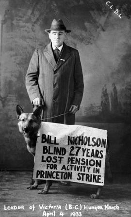 """Bill Nicholson, blind 27 years, lost pension for activity in Princeton strike; Leader of the Victoria, BC Hunger March, April 4, 1933""; seen here with his companion dog."