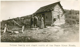 Indian family and shack north of the Peace River block
